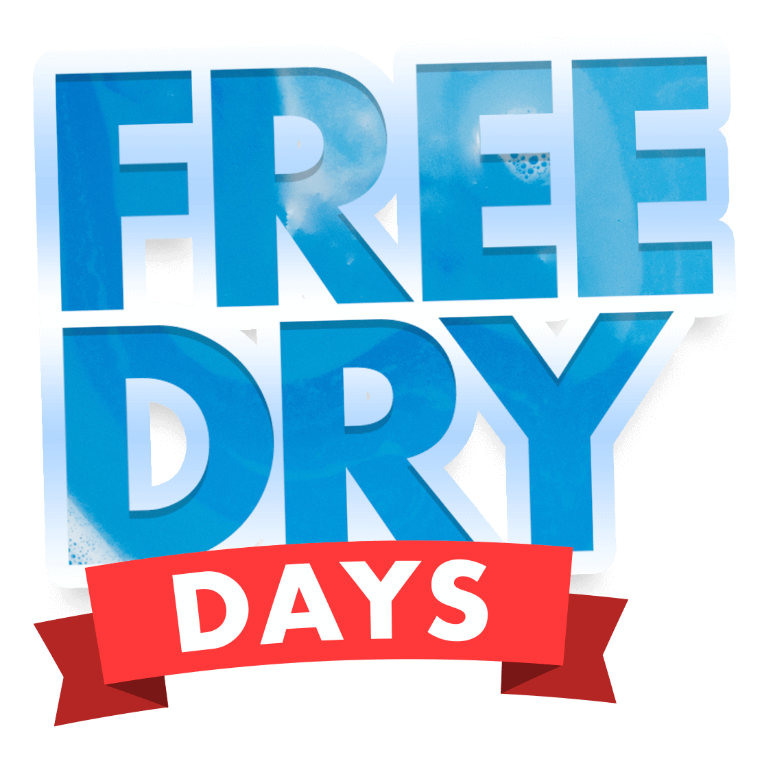 FREE DRY DAYS